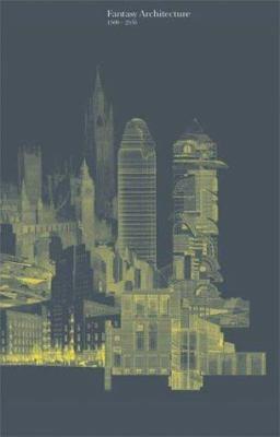 Fantasy Architecture: 1500-2036 9781853322402