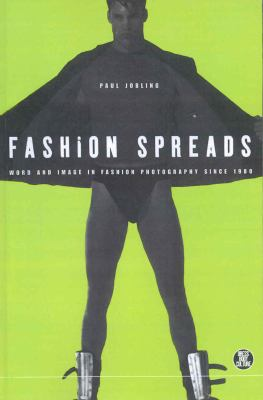 Fashion Spreads: Word and Image in Fashion Photography Since 1980 9781859732281