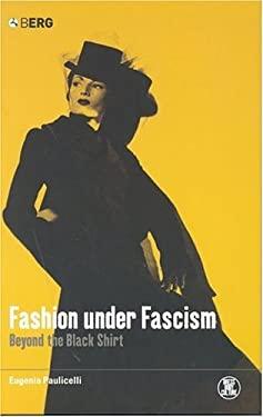 Fashion Under Fascism: Beyond the Black Shirt 9781859737736