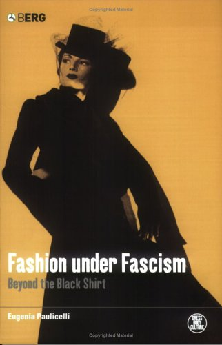 Fashion Under Fascism: Beyond the Black Shirt 9781859737781