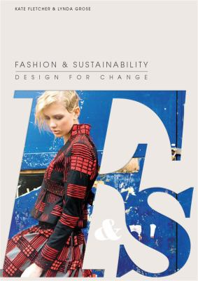 Fashion & Sustainability: Design for Change 9781856697545