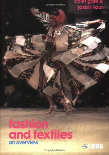 Fashion and Textiles: An Overview 9781859738184