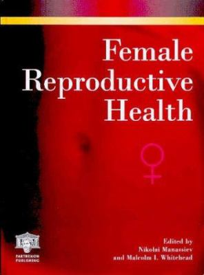 Female Reproductive Health 9781850704911