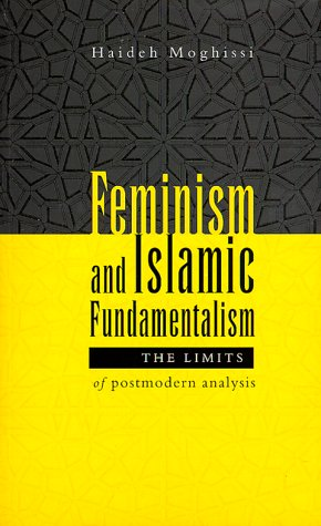 Feminism and Islamic Fundamentalism: The Limits of Postmodern Analysis 9781856495905