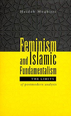 Feminism and Islamic Fundamentalism: The Limits of Postmodern Analysis 9781856495905