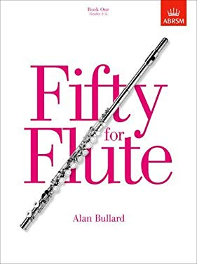 Fifty for Flute, Book One: (Grades 1-5) 9781854728661