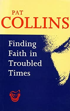 Finding Faith in Troubled Times 9781856070669