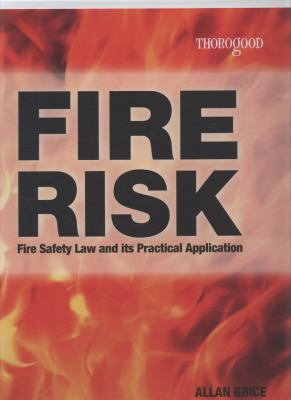 Fire Risk: Fire Safety Law and Its Practical Application 9781854186034