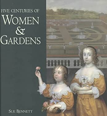 Five Centuries of Women and Gardens 9781855142886