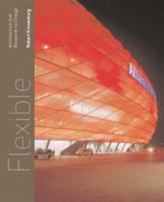 Flexible: Architecture That Responds to Change 9781856694612