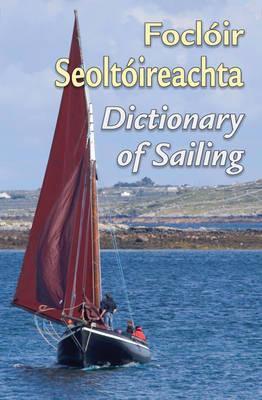 Focloir Seoltoireachta =: Dictionary of Sailing 9781857917451