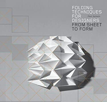 Folding Techniques for Designers: From Sheet to Form [With CDROM] 9781856697217