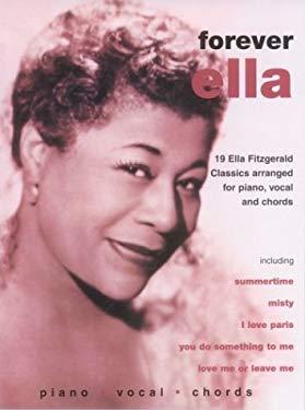 Forever Ella: 19 Ella Fitzgerald Classics (Piano/Vocal/Chords) 9781859094648
