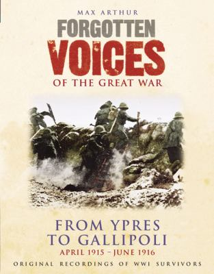 Forgotten Voices of the Great War: From Ypres to Gallipoli