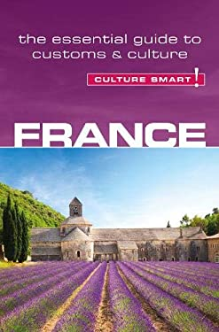 France - Culture Smart!: The Essential Guide to Customs & Culture 9781857336733