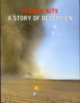 Francis Alys: A Story of Deception 9781854378408