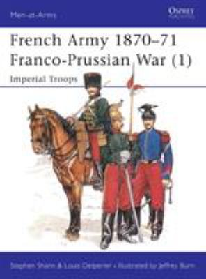 French Army 1870-71 Franco-Prussian War (1): Imperial Troops