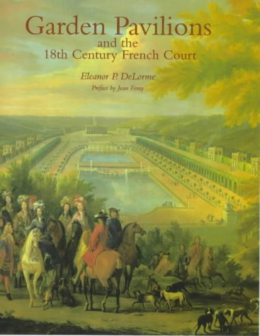 French Pavilions and the 18th Century Garden 9781851491896