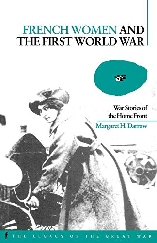 French Women and the First World War: War Stories of the Home Front 9781859733660