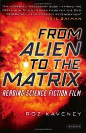From Alien to the Matrix: Reading Science Fiction Film 7535739