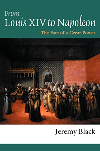 From Louis XIV to Napoleon: The Fate of a Great Power 9781857289343
