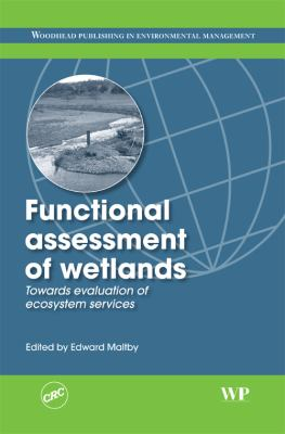 Functional Assessment of Wetlands: Towards Evaluation of Ecosystem Services 9781855738348