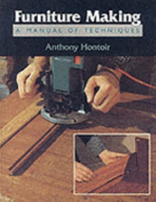 Furniture Making: A Manual of Techniques 9781852238193