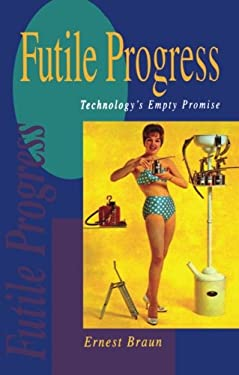 Futile Progress: Technology's Empty Promise 9781853832437