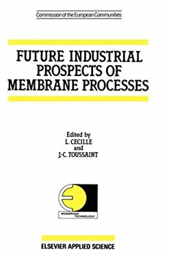 Future Industrial Prospects of Membrane Processes 9781851664122