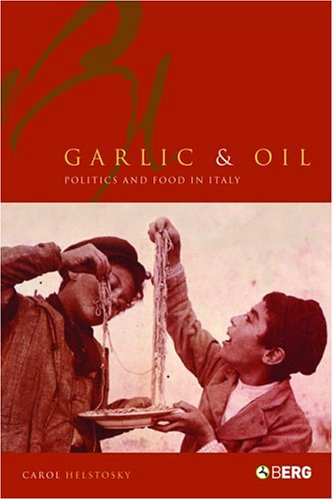 Garlic and Oil: Politics and Food in Italy 9781859738900