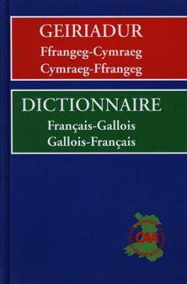 Geiriadur Ffrangeg-Cymraeg, Cymraeg-Ffrangeg = Dictionnaire Francais-Gallois, Gallois-Francais 9781856444187