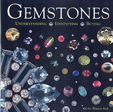 Gemstones: Understanding, Identifying, Buying 9781851494941