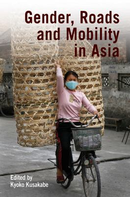 Gender, Roads, and Mobility in Asia 9781853397349
