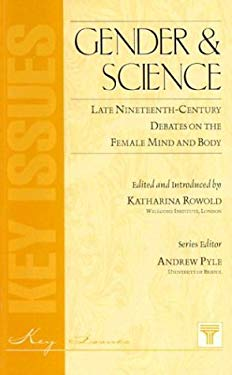 Gender and Science: Late 19th-Century Debates on the Female Mind and Body 9781855064102