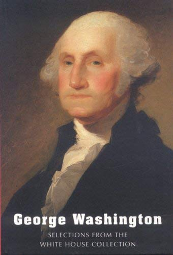 George Washington: Selections from the White House Collection 9781857594843