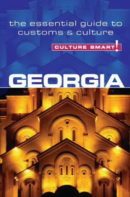 Georgia - Culture Smart!: The Essential Guide to Customs & Culture 9781857336542