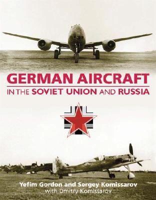 German Aircraft in the Soviet Union and Russia 9781857802924