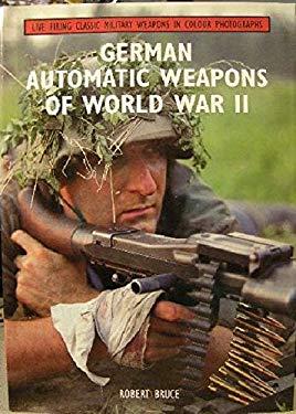 German Automatic Weapons of World War II 9781859150436
