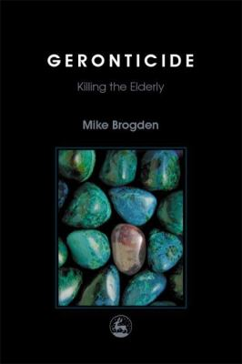 Geronticide: Killing the Elderly 9781853027093