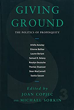 Giving Ground: The Politics of Propinquity 9781859841341