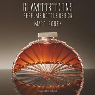 Glamour Icons: Perfume Bottle Design 9781851496600