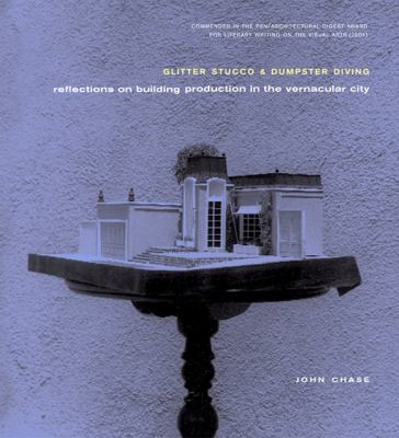 Glitter Stucco & Dumpster Diving: Reflections on Building Production in the Vernacular City 9781859841389