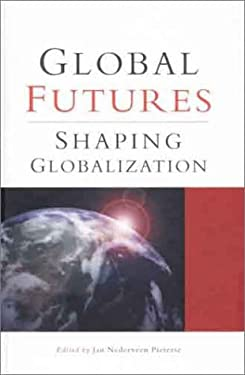 Global Futures: Shaping Globalization 9781856498029