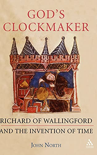 God's Clockmaker: Richard of Wallingford and the Invention of Time 9781852854515
