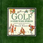 Golf...a Good Walk Spoiled 7534735