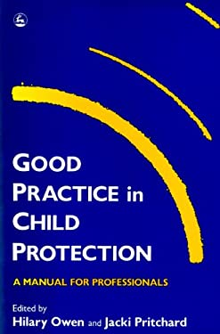 Good Practice in Child Protection: A Manual for Professionals 9781853022050