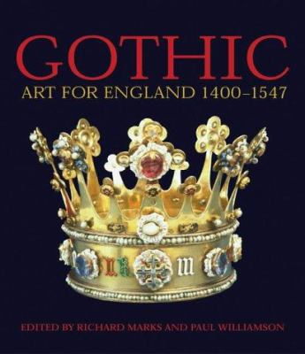 Gothic: Art for England 1400-1547 9781851774012