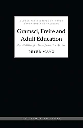 Gramsci, Freire and Adult Education: Possibilities for Transformative Action 9781856496148