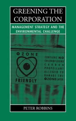 Greening the Corporation: Management Strategy and the Environmental Challenge 9781853837722