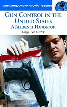 Gun Control in the United States: A Reference Handbook 9781851097609